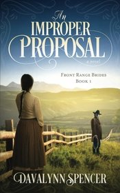 An Improper Proposal: a novel (Front Range Brides) (Volume 1)