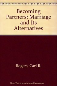 Becoming Partners: Marriage and Its Alternatives