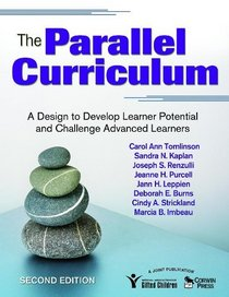 The Parallel Curriculum: A Design to Develop Learner Potential and Challenge Advanced Learners