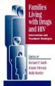 Families Living with Drugs and HIV: Intervention and Treatment Strategies