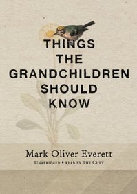 Things the Grandchildren Should Know (Audio CD) (Unabridged)