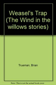Weasel's Trap (The Wind in the willows stories)