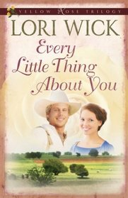 Every Little Thing About You (Yellow Rose, Bk. 1)