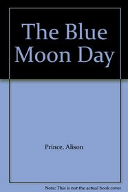 The Blue Moon Day and Other Stories
