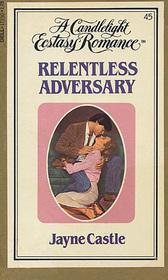 Relentless Adversary (Candlelight Ecstasy Romance, No 45)