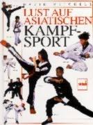 Lust auf asiatischen Kampfsport.
