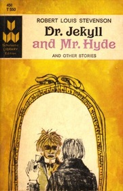 Dr. Jekyll and Mr. Hyde (and other stories)