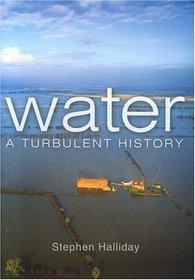 Water: A Turbulent History