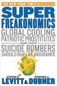 SuperFreakonomics Intl: Global Cooling, Patriotic Prostitutes, and Why Suicide Bombers Should Buy Life Insurance