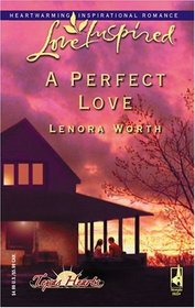 A Perfect Love (Texas Hearts, Bk 2)