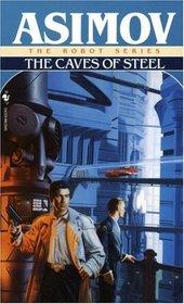 The Caves of Steel (R. Daneel Olivaw, Bk 1)