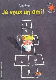 Je Veux UN Ami! (French Edition)