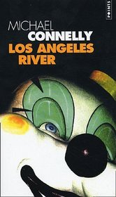 Los Angeles River (The Narrows) (Harry Bosch, Bk 10) (French Edition)