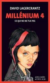 Millenium 4 - Ce qui ne me tue pas (French Edition)