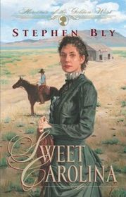 Sweet Carolina (Heroines of the Golden West, Bk 1) (Large Print)