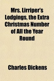 Mrs. Lirriper's Lodgings, the Extra Christmas Number of All the Year Round