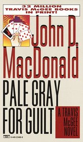 Pale Gray For Guilt  (Travis McGee, Bk 9)
