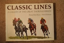 Classic Lines: A Gallery of the Great Thoroughbreds