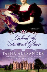 Behind the Shattered Glass (Lady Emily, Bk 8)