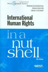 International Human Rights in a Nutshell: 4th Ed (Nutshell Series)