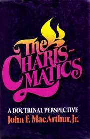 The Charismatics: A Doctrinal Perspective