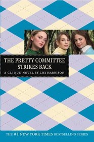 The Pretty Committee Strikes Back (Clique, Bk 5)