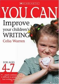 Improve Your Children's Writing Ages 4-7 (You Can..)