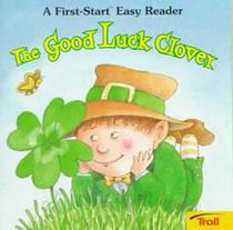 The Good Luck Clover (First-Start Easy Reader)