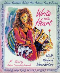 Write to the Heart: Wit  and Wisdom of Women Writers