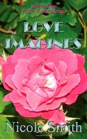 Love Imagines: Book Six of the Sully Point Series (Volume 6)