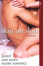 Skin on Skin: China Doll / Tempted / Hot Wired