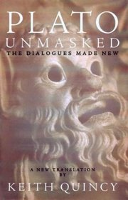 Plato Unmasked: The Dialogues Made New