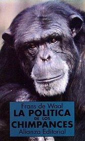 La politica de los chimpances / The Politics of the Chimpanzees (Spanish Edition)