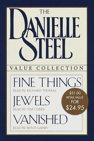 The Danielle Steel Value Collection: Fine Things; Jewels; Vanished  (Audio)