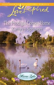 The Prodigal Comes Home (Mirror Lake, Bk 3) (Love Inspired, No 614)