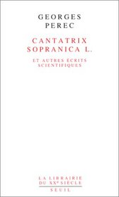 Cantatrix sopranica L. et autres ecrits scientifiques (La Librairie du XXe siecle)