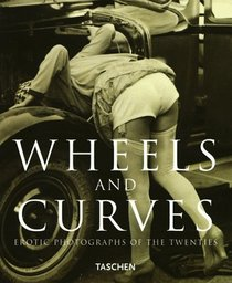 Wheels and Curves: Erotic Photographs of the Twenties