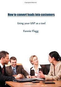 How to convert leads into customers: Using your USP as a tool