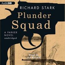 Plunder Squad (A Parker novel)