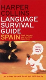 HarperCollins Language Survival Guide: Spain: The Visual Phrasebook and Dictionary (HarperCollins Language Survival Guides)