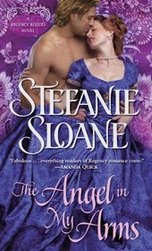 The Angel in My Arms (Regency Rogues, Bk 2)