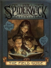 The Field Guide (Spiderwick Chronicles, Bk 1)