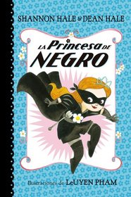 La Princesa de Negro /The Princess in Black (Spanish Edition)