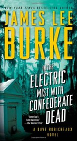 In the Electric Mist with Confederate Dead (Dave Robicheaux, Bk 6)