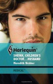 Sheikh, Children's Doctor....Husband (Harlequin Medical, No 478)