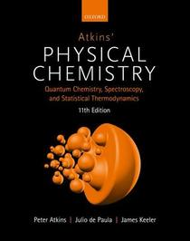 Atkins' Physical Chemistry 11e: Volume 2: Quantum Chemistry, Spectroscopy, and Statistical Thermodynamics