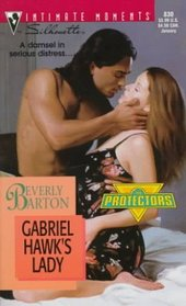 Gabriel Hawk's  Lady (The Protectors) (Silhouette Intimate Moments, No 830)