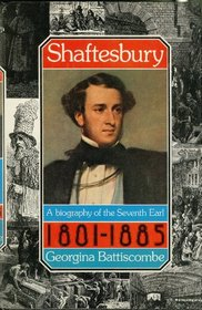 Shaftesbury: A biography of the seventh Earl, 1801-1885