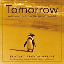 Tomorrow : Adventures in an Uncertain World