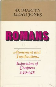 Romans: Atonement & Justification : An Exposition of Chapter 3 :  20-4 : 35, Vol 1